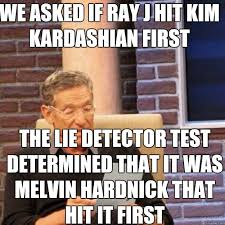 Ray J Kardashian Meme - we asked if ray j hit kim kardashian first the lie detector test