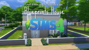 the sims 4 speed build blueprint house youtube