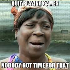 Quit Playing Meme - download playing games meme super grove