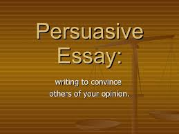 what should i write a persuasive essay about Millicent Rogers Museum Persuasive Essay  th Grade Persuasive Essay  writing to convince others of your opinion