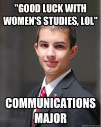 Communication Major Meme - new meme college conservative bodybuilding com forums