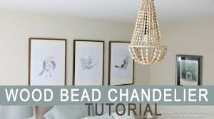 How To Make A Beaded Chandelier Wood Bead Chandelier Tutorial Youtube