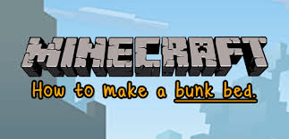 Minecraft How To Create A Bunk Bed  Steps - Minecraft bunk bed