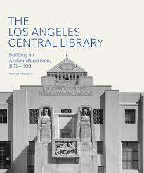Gifts For An Architect The Los Angeles Central Library Building An Architectural Icon
