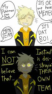 Meme Team - i hate instinct being a meme team by wildface1010 on deviantart