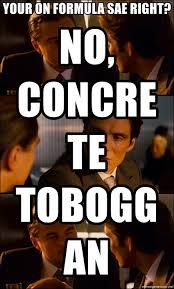Inception Meme Generator - your on formula sae right no concrete toboggan inception hd test