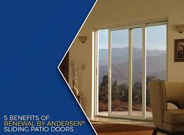 Andersen Gliding Patio Doors Benefits Of Renewal By Andersen Sliding Patio Doors