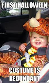 Ugly Baby Meme - first halloween costume is redundant ugly baby quickmeme