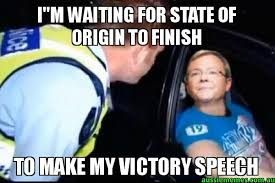 State Of Origin Memes - i m waiting for state of origin to finish to make my victory