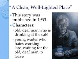 hemingway a clean well lighted place an analysis of characters and symbolism in a clean well lighted