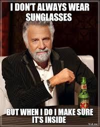 Sunglass Meme - sunglasses meme just the best ones sunglasses collector