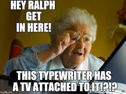 Typewriter Meme - grandma finds the internet memes imgflip