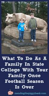 what to do as a family in state college with your family once
