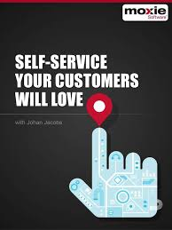 Self Service Your Customers Will Love SELF SERVICE YOUR CUSTOMERS WILL LOVE     Self Service Your Customers Will Love
