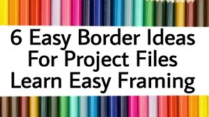 6 simple easy borders for project files and frame decoration