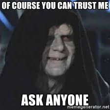 Of Course You Can Meme - of course you can trust me ask anyone sith lord meme generator