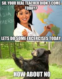 Sad Bear Meme - scumbag substitute teacher