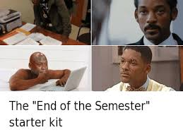 the end of the semester starter kit the end of the semester starter