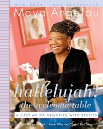 Welcome Table Hallelujah The Welcome Table By Maya Angelou Penguinrandomhouse Com