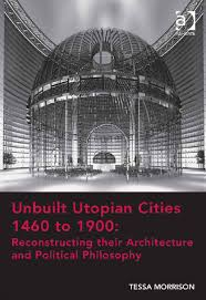 unbuilt utopian cities tessa morrison by jbfb issuu
