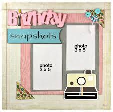 birthday snapshots scrapbook layout pazzles craft room premier