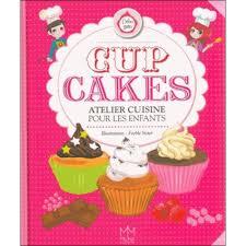 cours de cuisine epinal cup cakes atelier cuisine pour les enfants livre eveil et 1er