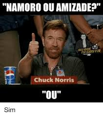 namoro ou amizade tugosta chuck norris ou sim chuck norris meme