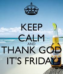 Thank God Its Friday Memes - keep calm and thank god it s friday by das inner workings of a