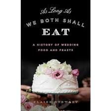 History Of Cake Decorating As Long As We Both Shall Eat A History Of Wedding Food And