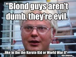 Blonde Meme - everything dwight does annoys me blonde dwight quickmeme