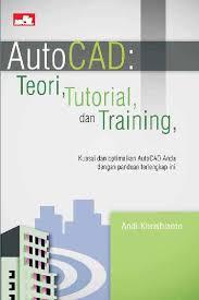 jual tutorial autocad bahasa indonesia jual buku autocad teori tutorial dan training oleh andi