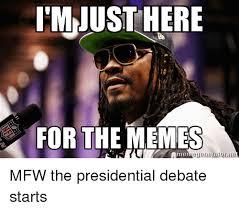 Ne Memes - im just here for the memes memegenerator ne mfw the presidential