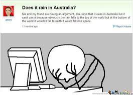 Australian Meme - does it rain in australia australian memes australia and memes