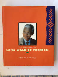 illustrated long walk to freedom by nelson mandela abebooks