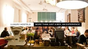 luxury hostels more than just a bed an experience youtube
