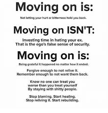 Moving On Memes - moving on is not letting your hurt or bitterness hold you back