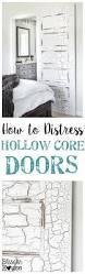 how to distress hollow core doors bless u0027er house