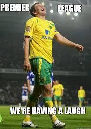 Premier League Memes - premier league we re having a laugh grant holt meme quickmeme