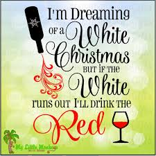 i m dreaming of a i m dreaming of a white christmas wine digital clipart
