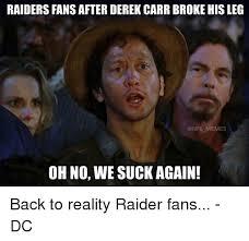 Raiders Suck Memes - 25 best memes about raiders fan raiders fan memes
