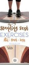 Weight Loss Standing Desk 15 Standing Desk Exercises Abs Back Legs Desk Exercises