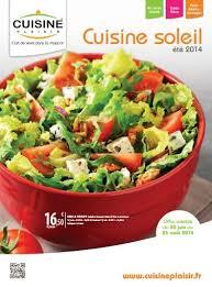 cuisine plaisir fr cuisine plaisir présente cuisine soleil catalogue spécial été