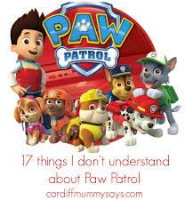 17 don u0027t understand paw patrol cardiff mummy