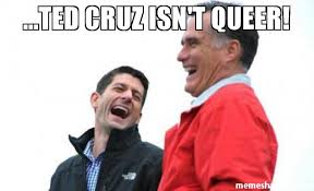 Queer Meme - ted cruz isn t queer meme romney and ryan 45210 memeshappen