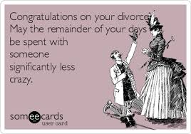 congratulations on your divorce card congratulations on your divorce may the remainder of your days be