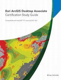 esri press publishes study guide for arcgis desktop certification