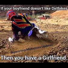 Dirt Bike Memes - mx memes on twitter if your boyfriend doesn t like dirt bikes