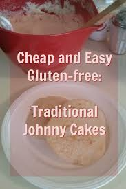 cheap cakes cheap and easy gluten free traditional johnny cakes oddly said
