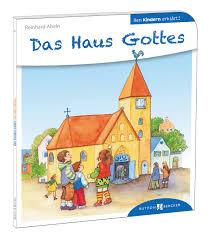 Das Haus Das Haus Gottes Den Kindern Erklärt Von Abeln Reinhard