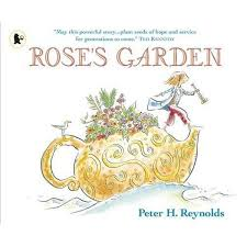 booktopia rose u0027s garden by peter h reynolds 9781406330762 buy